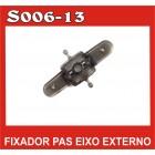 FIXADOR DE PAS EIXO EXTERNO            S006-13